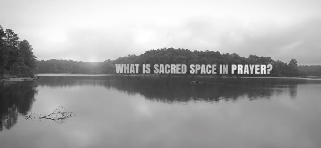 What is Sacred Space In Prayer Video Screenshot